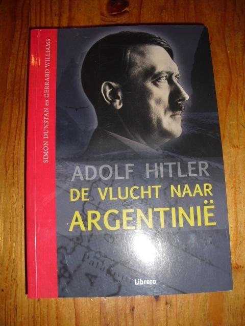 Adolf Hitler. De vlucht naar Argentinie