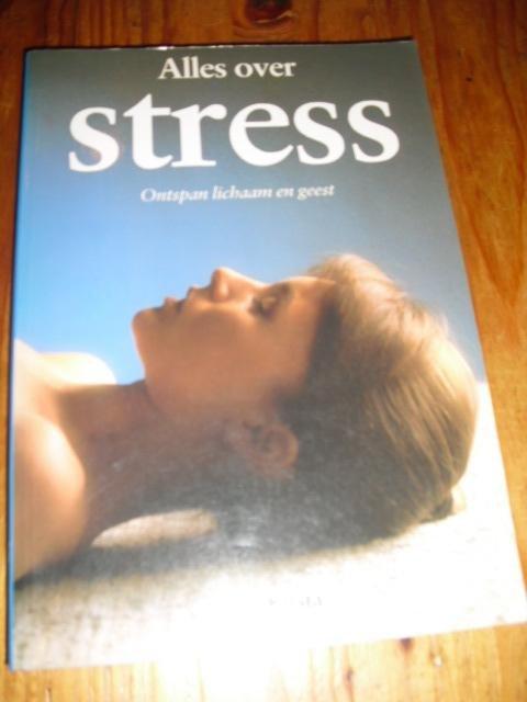Alles over stress. Ontspan lichaam en geest