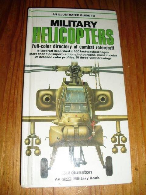 An illustrated guide to Military Helicopters. Full-color directory of combat rotorcraft