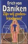 Daniken , Erich von . [ isbn 9789021837956 ] - Zijn  Wij  Godenkinderen  ? ( Met veel kleuren illustraties . )