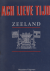 - Ach Lieve Tijd Zeeland
