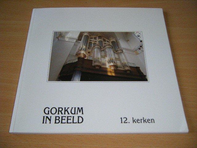 Han Muilwijk - Gorkum in beeld, 12. kerken