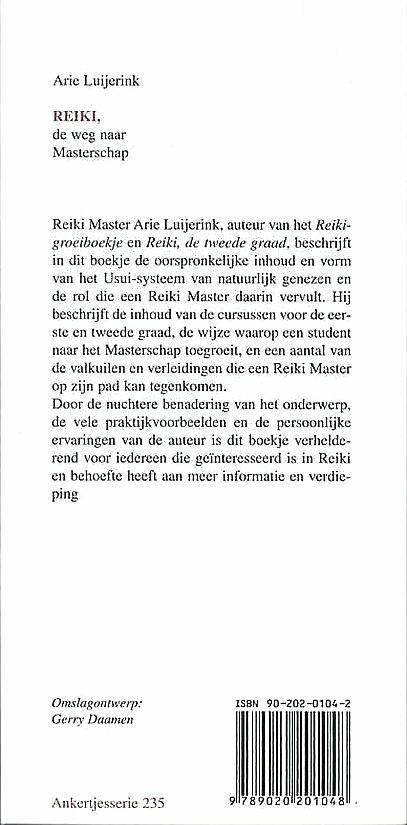 Luijerink , Arie . [ isbn 9789020201048 ] - 235 ) Reiki . ( De weg naar de masterschap . ) ankertje .