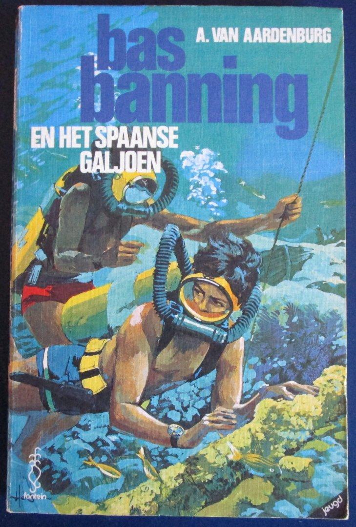Van Aardenburg, A. - Bas Banning en het Spaanse galjoen (jeugdboek)