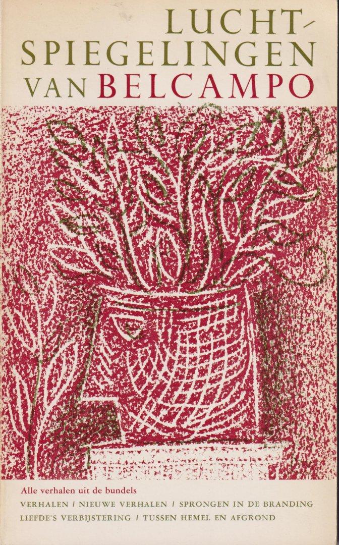 Belcampo (Naarden, 21 juli 1902 - Groningen, 2 januari 1990) pseud. van Herman Pieter Schonfeld Wichers - Luchtspiegelingen van Belcampo. Alle verhalen uit de bundels Verhalen - Nieuwe verhalen - Sprongen in de branding - Liefde's verbijstering - Tussen hemel en aarde