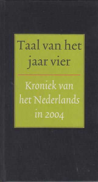 Boon, Ton den (samenstelling) - Taal van het jaar vier - Kroniek van het Nederlands in 2004 - Relatiegeschenk van Van Dale om iedereen een goed 2005 toe te wensen.