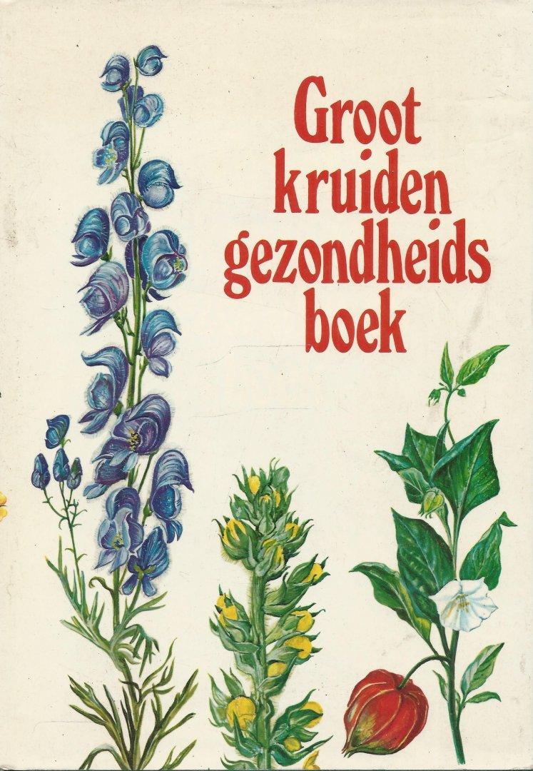 Neuthaler, Dr. Heinrich - GROOT KRUIDEN GEZONDHEIDSBOEK - ZIEKTEN VOORKOMEN EN GENEZEN DOOR GENEESKRACHTIGE KRUIDEN EN MODERNE NATUURGENEESKUNDE