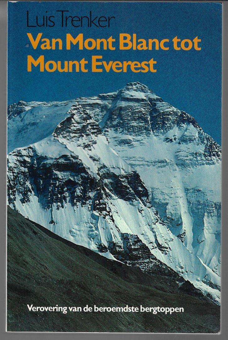 TRENKER, LUIS - Van Mont Blanc tot Mount Everest -Verovering van de beroemdste bergtoppen