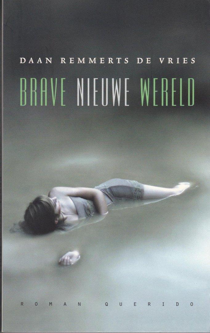 Remmerts de Vries, Daan - Brave nieuwe wereld