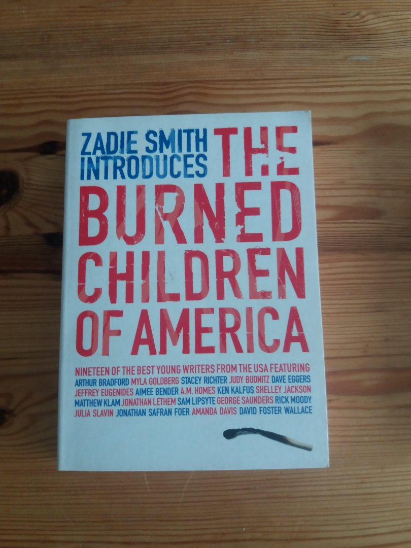Zadie Smith - The Burned Children of America. The Best Young Writers from the USA.
