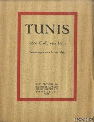 Dam, C.-F. van & Is. Van Mens (teekeningen door) - Tunis