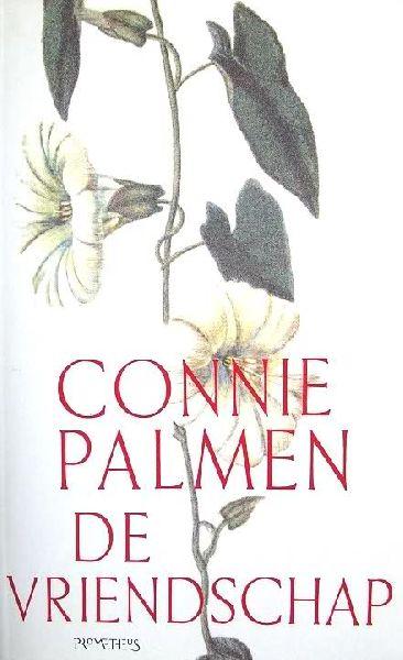 Palmen (Sint Odiliënberg, 25 november 1955), Aldegonda Petronella Huberta Maria (Connie) - De vriendschap - Roman - over verantwoordelijkheid en de betekenis van trouw aan een gegeven woord en de waarde van familiebanden