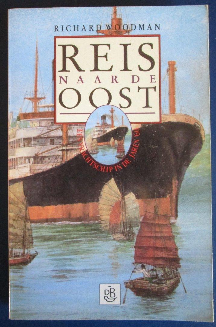 Woodman, Richard - Reis naar de Oost - een vrachtschip in de jaren `60