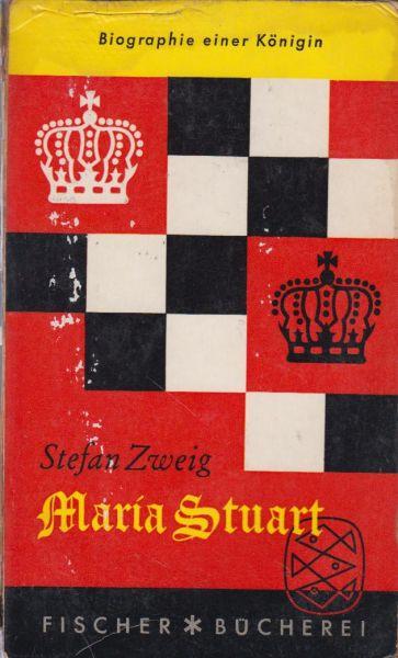 Zweig, Stefan - Maria Stuart. Biographie einer Konigin