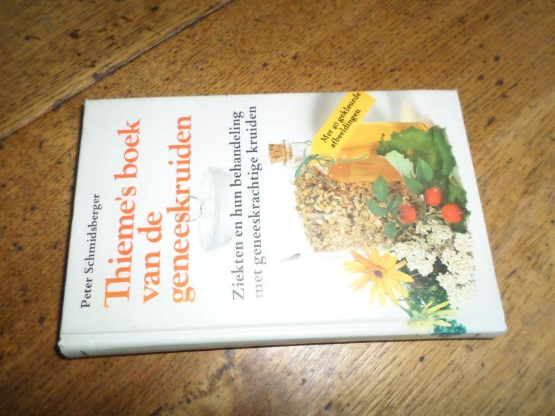 Schmidsberger, Peter - Thieme's boek van de geneeskruiden