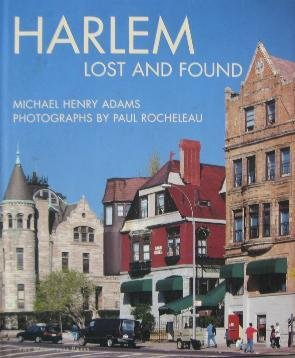 Adams, M. H. - Harlem lost and found. An Architectural and Social History 1765-1915