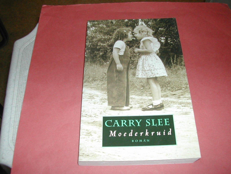 SLEE, CARRY - MOEDERKRUID