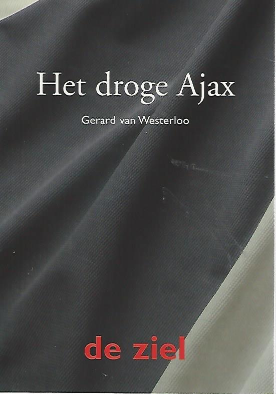 WESTERLOO, GERARD VAN - Het droge Ajax -De ziel