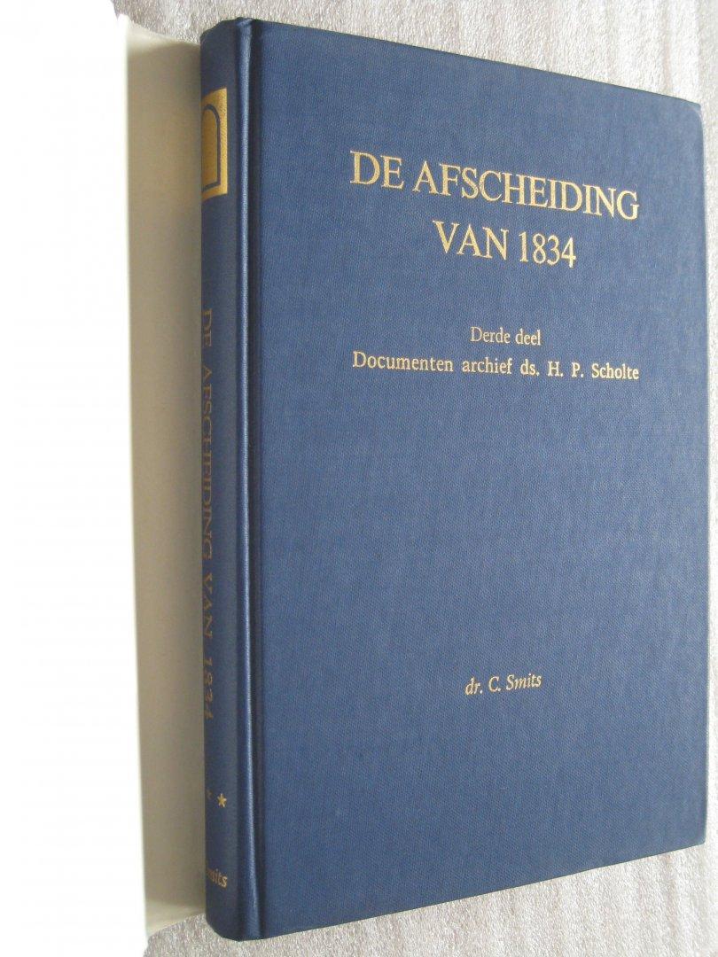 Smits, Dr.C. - De Afscheiding van 1834  Derde deel