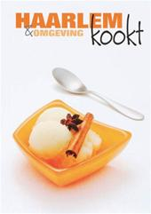 Beernink , R . & M . Polman . [ isbn 9789072817013 ] - Haarlem   &  Omgeving  Kookt . ( Met veel Haarlemsche speciaalzaken op voeding gespecialiseerd met veel recepten . )