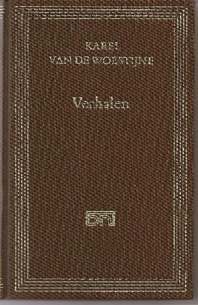 Woestijne (Ghent 10 March 1878 - Zwijnaarde, 24 August 1929), Karel van de - Verhalen. Samengesteld en ingeleid door Kees Fens.