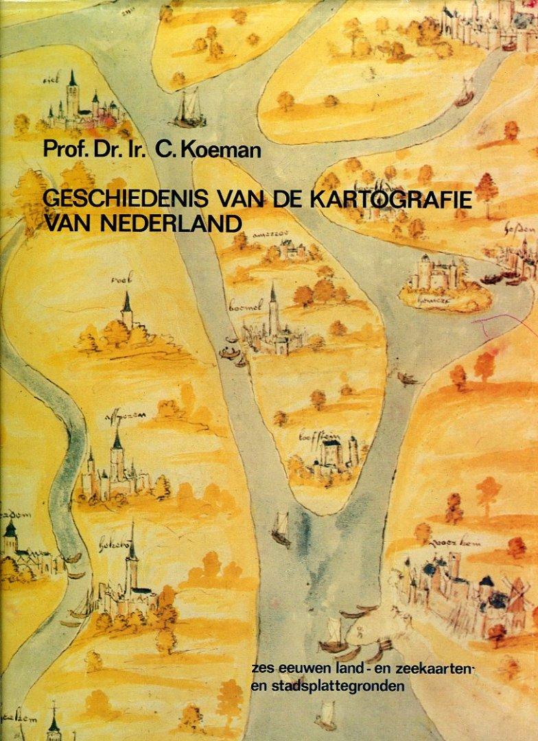 KOEMAN, C. - Geschiedenis van de kartografie van Nederland. Zes eeuwen land- en zeekaarten en stadsplattegronden