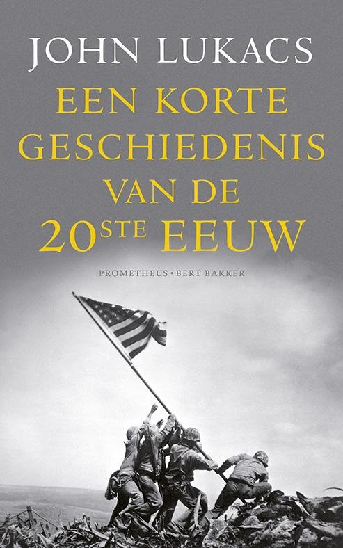 John Lukacs - Een korte geschiedenis van de twintigste eeuw