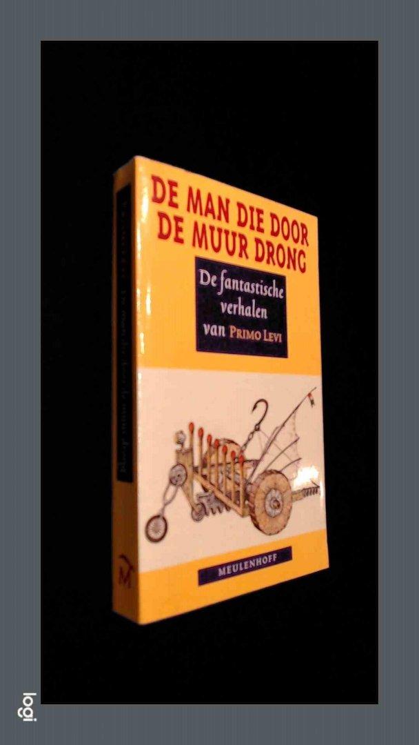 Levi, Primo - De man die door de muur drong - De fantastische verhalen van Primo Levi