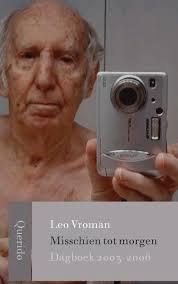 Vroman, Leo - Misschien tot morgen Dagboek 2003- 2006