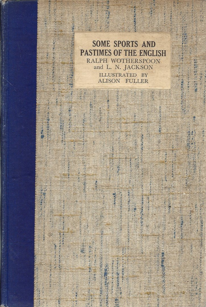 WOTHERSPOON, RALPH AND JACKSON, L.N. - Some sports and pastimes of the English