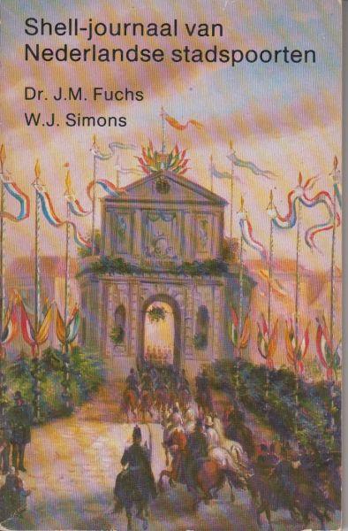 Fuchs en W.J. Simons, Dr J.M. - Shell Journaal van Nederlandse stadspoorten