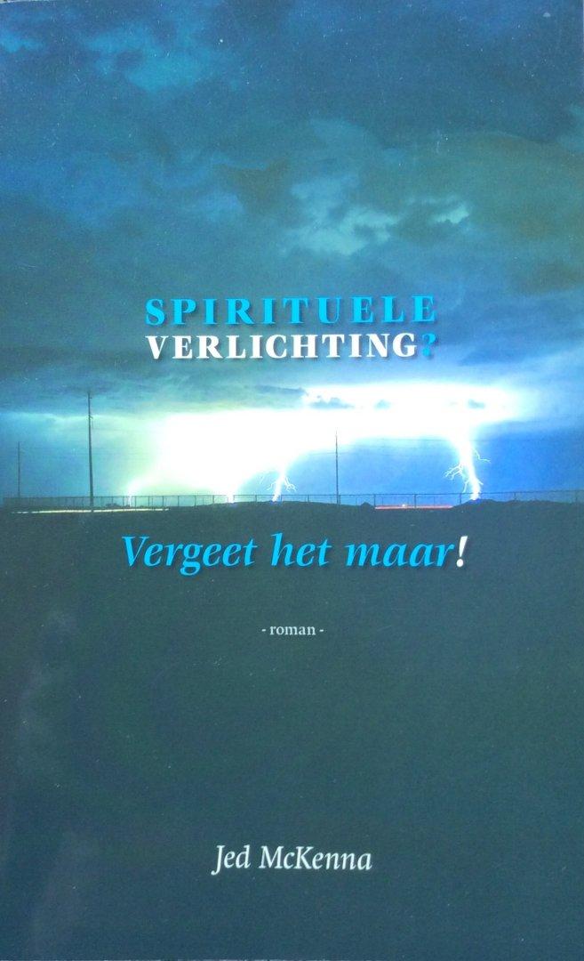Boekwinkeltjes.nl - McKenna, Jed - Spirituele verlichting? Vergeet ...