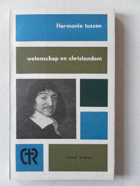 Abele Jean - Harmonie tussen wetenschap en christendom