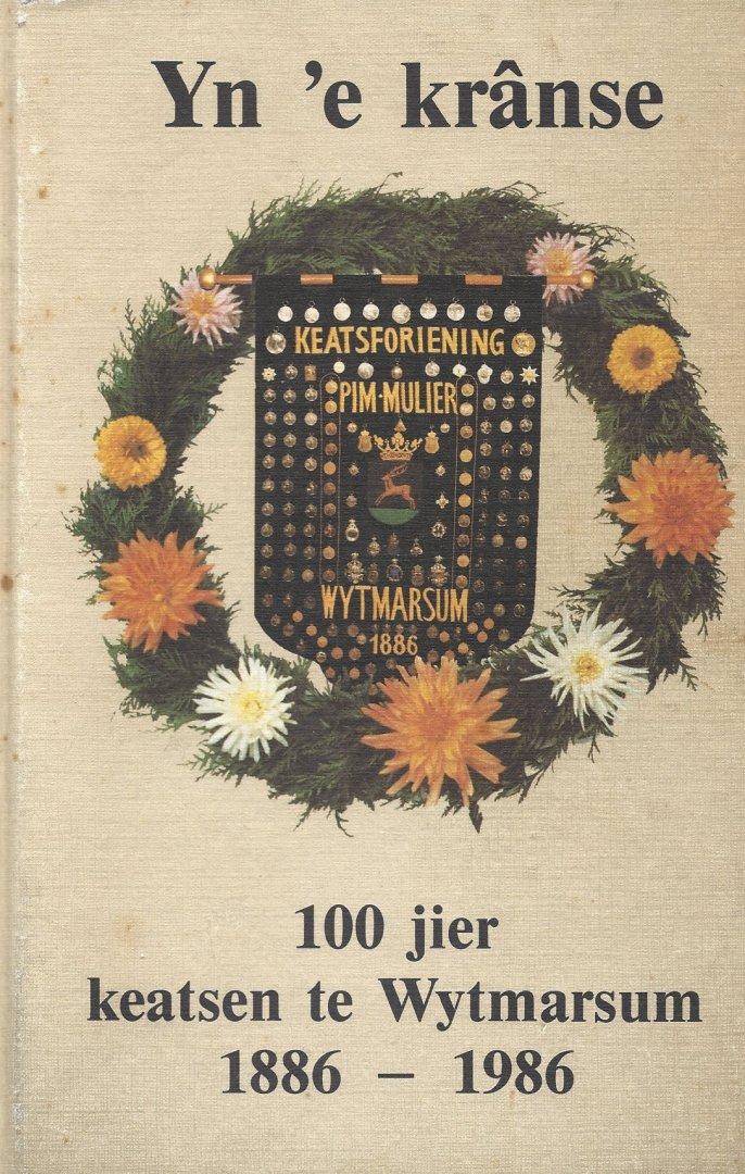 YNTEMA, DOEKLA - Yn 'e Krânse -100 jier keatsen te Wytmarsum - 1886-1986