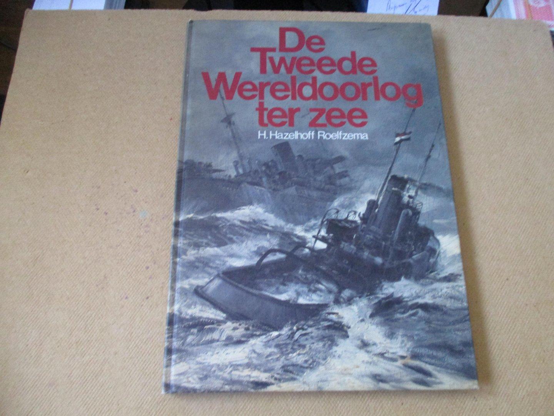 Hazelhoff Roelfzema,. H. - De Tweede wereldoorlog ter zee / een beknopt overzicht van de gehele strijd met bijzondere aandacht voor de verrichtingen door de Nederlandse zeestrijdkrachten en koopvaardij
