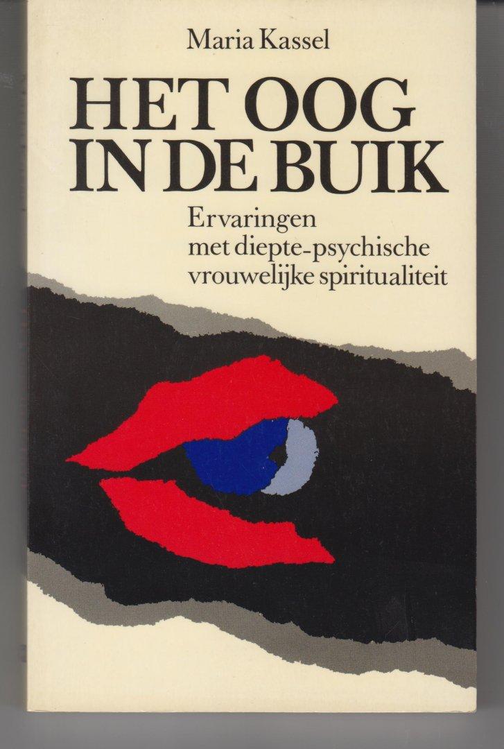 Kassel, Maria - het Oog in de buik - ervaringen met diepte-psychische vrouwelijke spiritualiteit