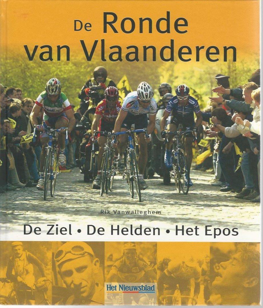 VANWALLEGHEM, RIK VAN - De Ronde van Vlaanderen -De ziel. De helden. Het epos