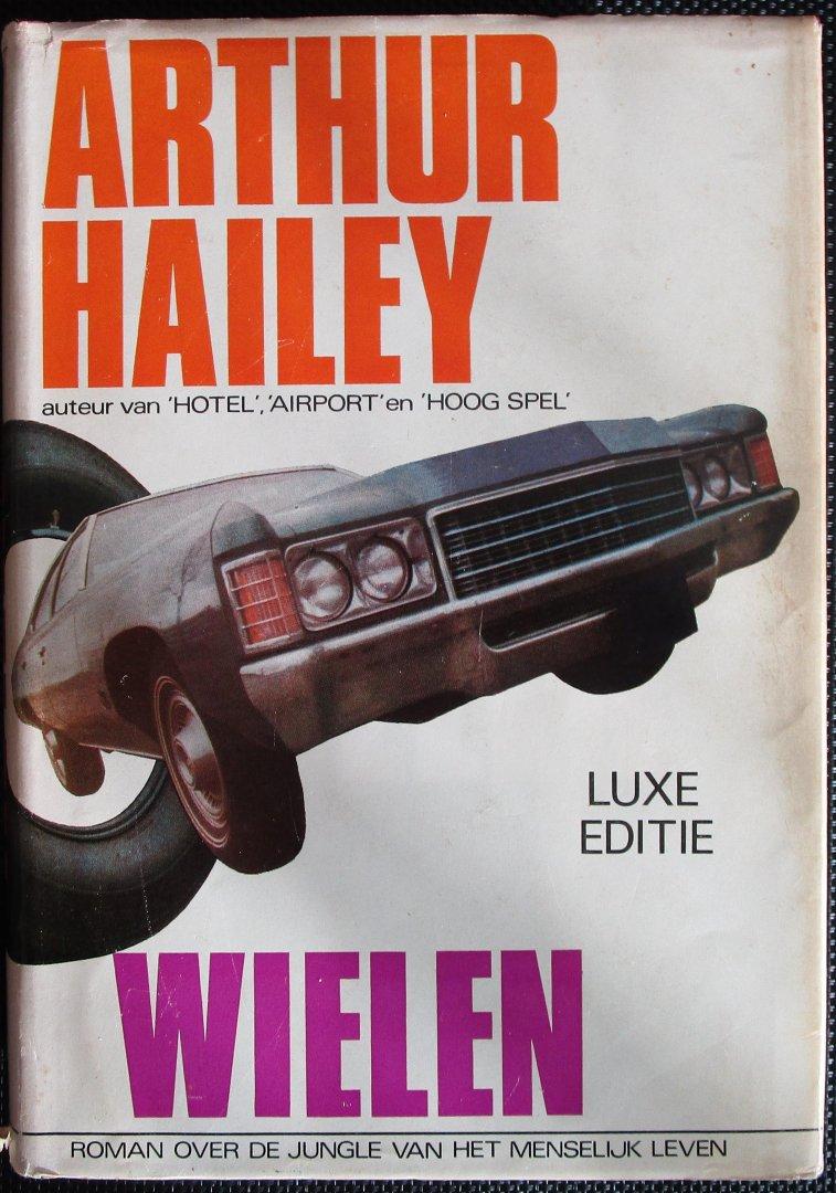 Hailey, Arthur - Wielen / Roman over de jungle van het menselijk leven