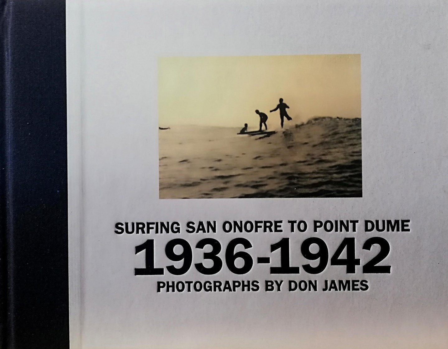 (JAMES, DON). JAMES, DON. FOREWORD BY C.R. STECYK . [ ISBN  9780811821001  ] 1107 ( Zeer zeldzaam ,) - Surfing  San  Onofre  to  Point  dume   1936  -  1942 . ( Photographs by Don James .