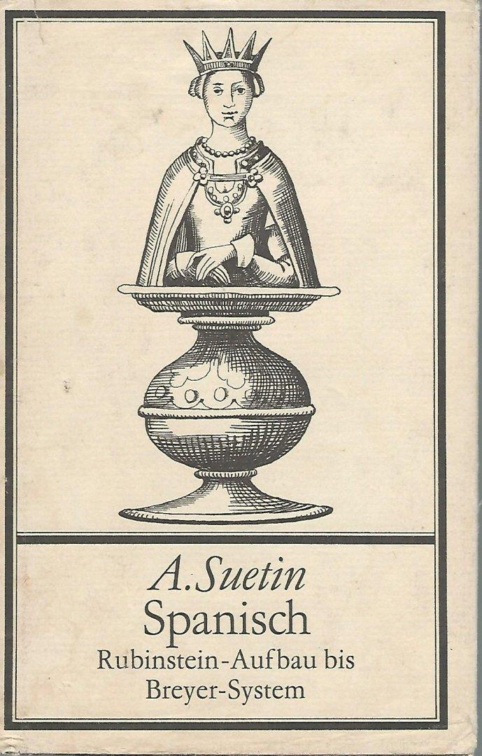 SUETIN, ALEKSEI - Spanisch -Moderne Eröffnungstheorie 1