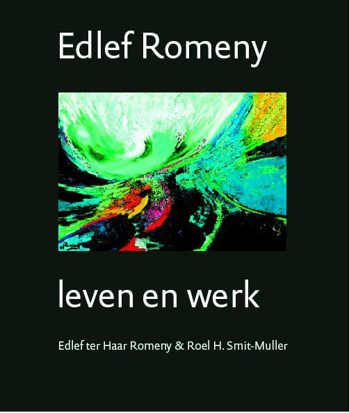 Haar Romeny, E. ter  Smit-Muller, R.H. - Edlef Romeny (1926) / leven en werk