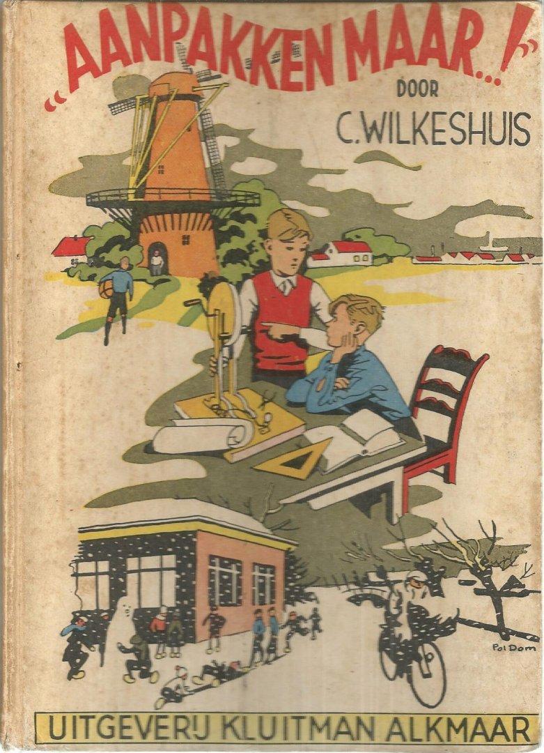 C. Wilkeshuis - AANPAKKEN MAAR!