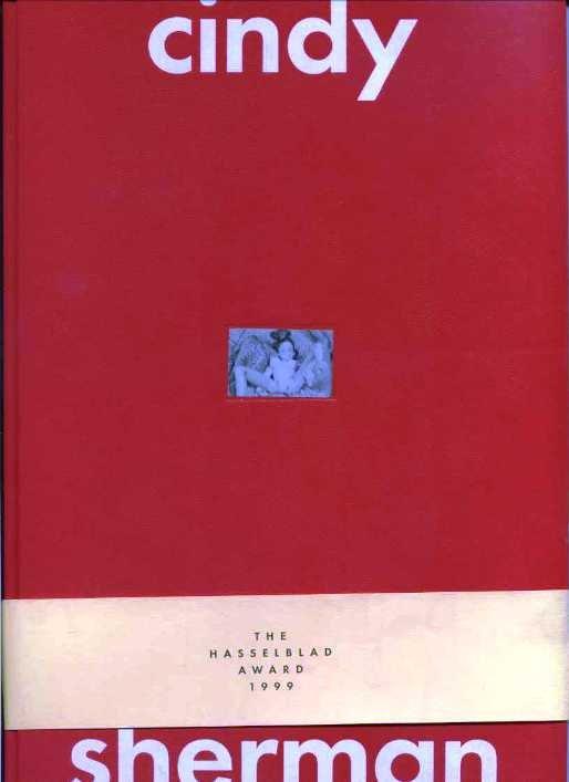 Knape, Gunilla - Cindy Sherman. The Hasselblad Award 1999.