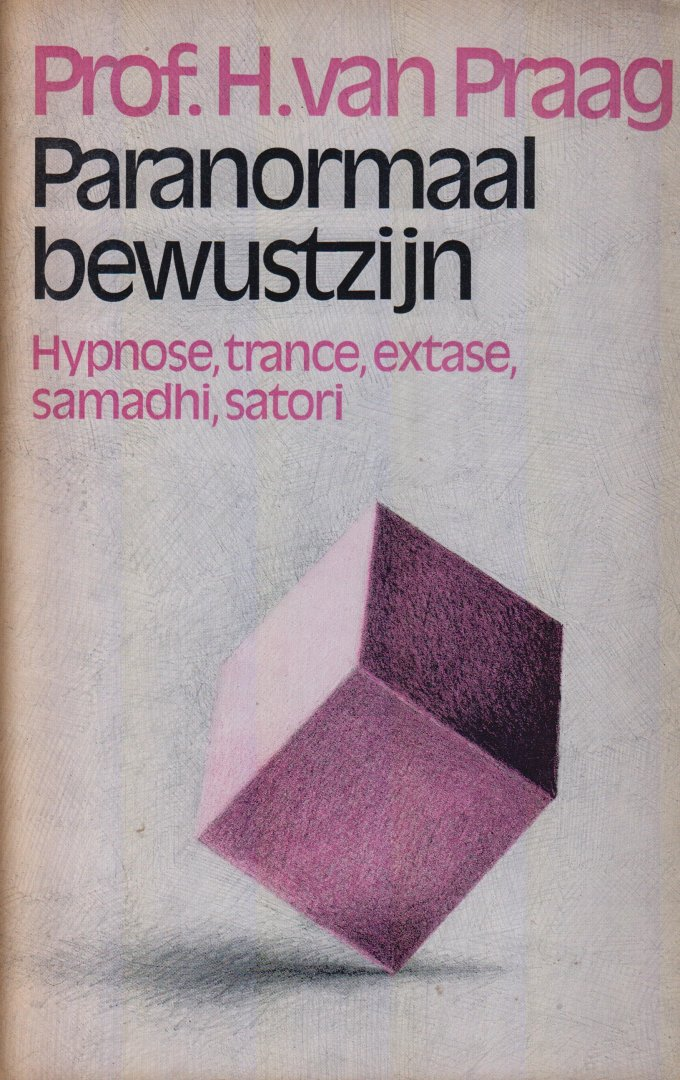 Praag, prof. H. van - Paranormaal bewustzijn. Hypnose, trance, extase, samadhi, satori