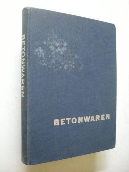 Red. / Wernink, voorwoord - Betonwaren. I. Compendium met richtlijnen voor keuze en toepassing / II.Encyclopedisch handboek / III.appendix