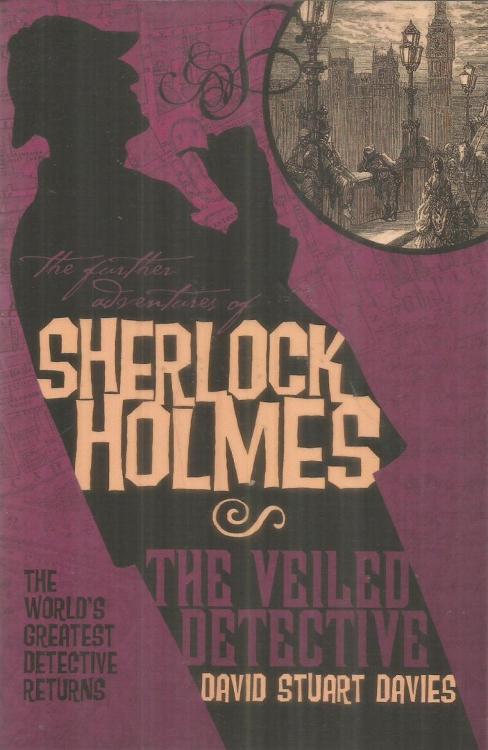 Stuart Davies, David - The further adventures of Sherlock Holmes - The veiled detective