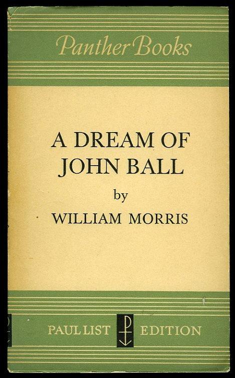 MORRIS, William - A Dream of John Ball. A King's Lesson