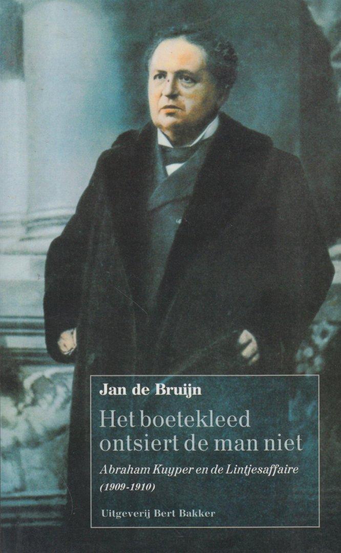Bruijn, dr Jan de - Het boetekleed ontsiert de man niet. Abraham Kuyper en de lintjesaffaire (1909-1910)