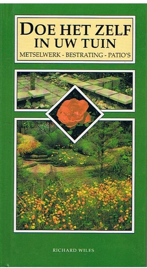 Wiles, Richard - Doe het zelf in uw tuin - metselwerk - bestrating - patio's