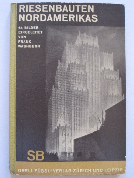 Frank Washburn - Riesenbauten Nordamerikas (Schaubücher 15)